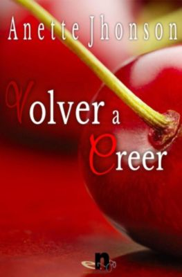 Volver a creer, Anette Jhonson