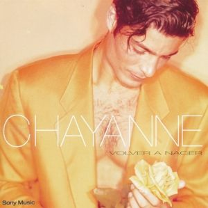 Volver A Nacer, Chayanne