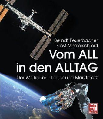 Vom All in den Alltag, Berndt P. Feuerbacher, Ernst Messerschmid