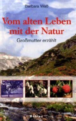Vom alten Leben mit der Natur, Barbara Waß