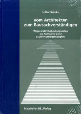 Vom Architekten zum Bausachverständigen, Lothar Neimke