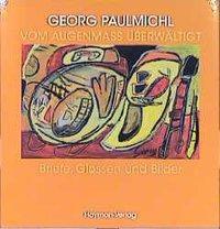 Vom Augenmass überwältigt - Georg Paulmichl  