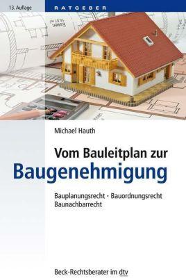 Vom Bauleitplan zur Baugenehmigung - Michael Hauth |