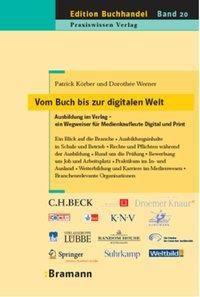 Vom Buch bis zur digitalen Welt, Patrick Körber, Dorothee Werner
