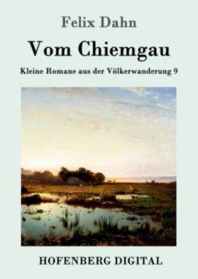 Vom Chiemgau, Felix Dahn