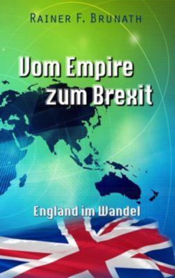 Vom Empire zum Brexit, Rainer F. Brunath