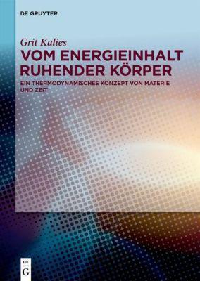 Vom Energieinhalt ruhender Körper - Grit Kalies pdf epub