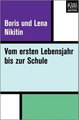Vom ersten Lebensjahr bis zur Schule - Boris und Lena Nikitin pdf epub