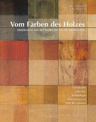 Vom Färben des Holzes, m. CD-ROM, Hans Michaelsen, Ralf Buchholz