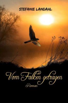 Vom Falken getragen, Stefanie Landahl