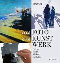 Vom Foto zum Kunstwerk - Sonja Kägi pdf epub