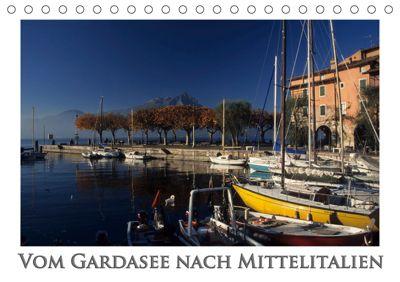 Vom Gardasee bis Mittelitalien (Tischkalender 2019 DIN A5 quer), Rick Janka