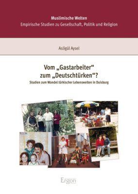 Vom Gastarbeiter zum Deutschtürken?, Asligül Aysel