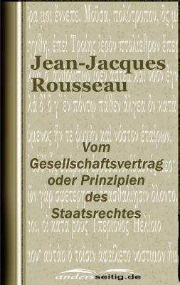 Vom Gesellschaftsvertrag oder Prinzipien des Staatsrechtes, Jean-Jacques Rousseau