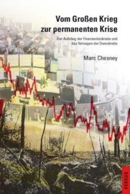 Vom Großen Krieg zur permanenten Krise, Marc Chesney