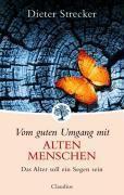 Vom guten Umgang mit alten Menschen, Dieter Strecker