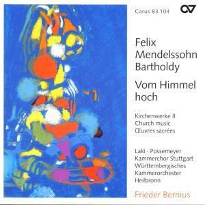 Vom Himmel Hoch-Kirchenwerke Vol.2, Felix Mendelssohn Bartholdy