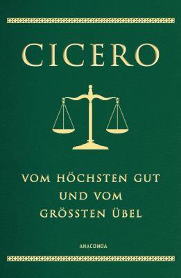 Vom höchsten Gut und vom größten Übel - Cicero |