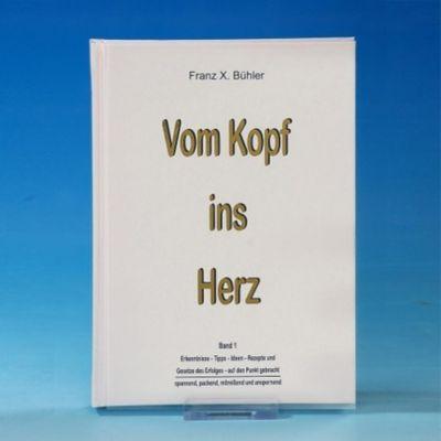 Vom Kopf ins Herz - Franz X. Bühler |