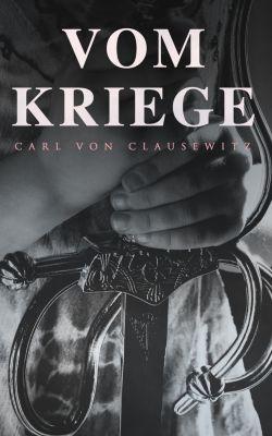 Vom Kriege, Carl von Clausewitz