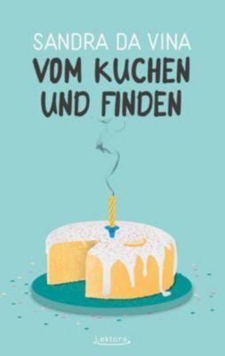Vom Kuchen und Finden - Sandra Da Vina |