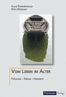 Vom Leben im Alter, Klaus Schwarzwäller, Peter Weigandt