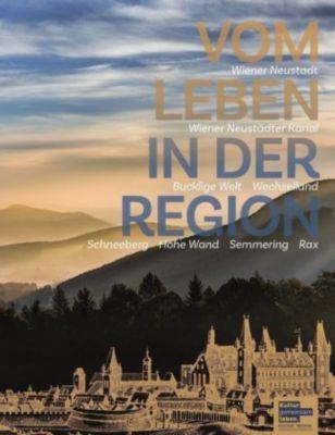 Vom Leben in der Region - Wiener Neustadt - Kultur.Region.Niederösterreich pdf epub