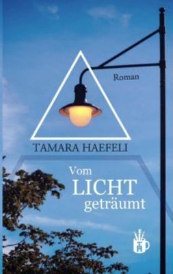 Vom Licht geträumt, Tamara Haefeli