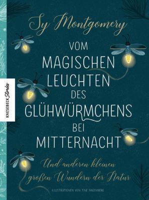 Vom magischen Leuchten des Glühwürmchens bei Mitternacht - Sy Montgomery pdf epub