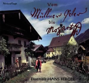 Vom Müllner-Peter Bis Mozart, Hans-Ensemble Berger
