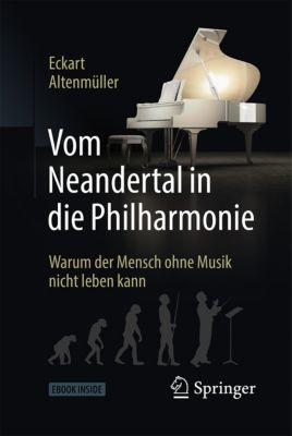 Vom Neandertal in die Philharmonie, Eckart Altenmüller
