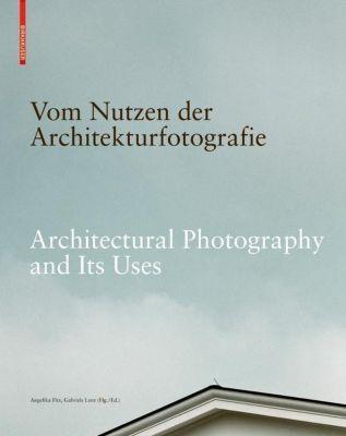 Vom Nutzen der Architekturfotografie / On the Uses of Architectural Photography