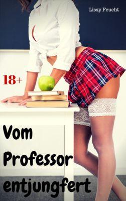 Vom Professor entjungfert, Lissy Feucht