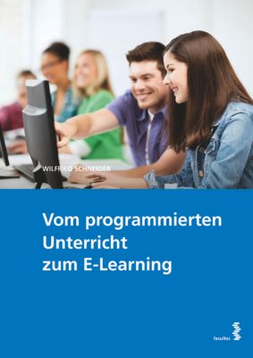 Vom programmierten Unterricht zum E-Learning, Wilfried Schneider