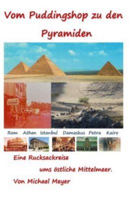 Vom Puddingshop zu den Pyramiden - Michael Meyer  