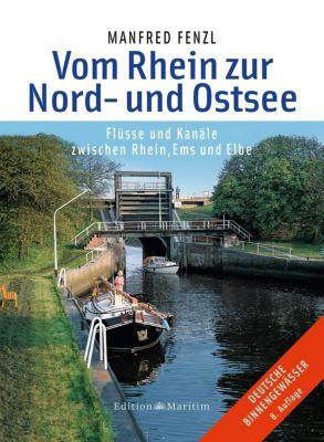 Vom Rhein zur Nord- und Ostsee - Manfred Fenzl  