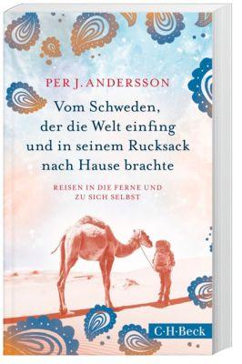 Vom Schweden, der die Welt einfing und in seinem Rucksack nach Hause brachte, Per J. Andersson