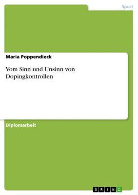 Vom Sinn und Unsinn von Dopingkontrollen, Maria Poppendieck