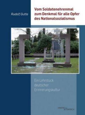 Vom Soldatenehrenmal zum Denkmal für alle Opfer des Nationalsozialismus, Rudolf Gutte
