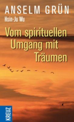 Vom spirituellen Umgang mit Träumen, Anselm Grün, Hsin-Ju Wu