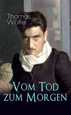 Vom Tod zum Morgen, Thomas Wolfe