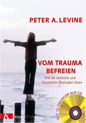 Vom Trauma befreien, m. Audio-CD, Peter A. Levine