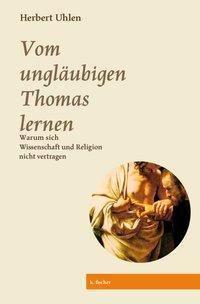 Vom ungläubigen Thomas lernen, Herbert Uhlen