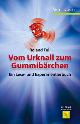 Vom Urknall zum Gummibärchen, Roland Full