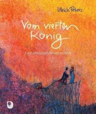 Vom vierten König - Ulrich Peters  