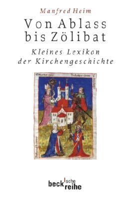Von Ablass bis Zölibat - Manfred Heim  
