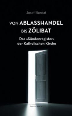 Von Ablaßhandel bis Zölibat, Josef Bordat