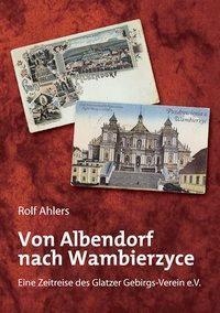 Von Albendorf nach Wambierzyce, Rolf Ahlers