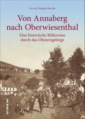 Von Annaberg nach Oberwiesenthal, Eva Blaschke, Wolfgang Große Kreisstadt Annaberg-Buchholz Städtische Museen, Wolfgang Blaschke
