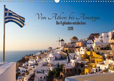 Von Athen bis Amorgos - Die Kykladen entdecken (Wandkalender 2019 DIN A3 quer), Janita Webeler
